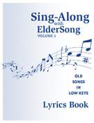SING-ALONG with ELDERSONG, Volume 1 - Lyrics Book