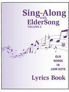 SING-ALONG with ELDERSONG, Volume 2 - Lyrics Book