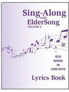 SING-ALONG with ELDERSONG, Volume 2 - Lyrics Book