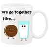 We Go Together Like....Milk and Cookies - Cute Mug