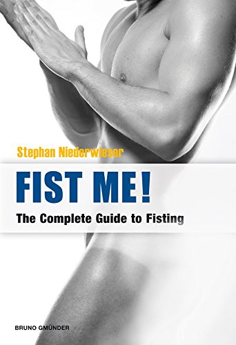 Fist Me!: The Complete Guide