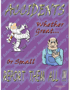 Accidents...Report Them All Poster - 24X32