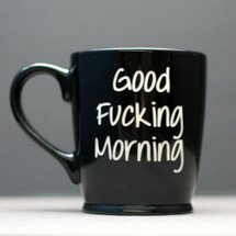 Engraved Black Ceramic Coffee Mug with Good Fucking Morning