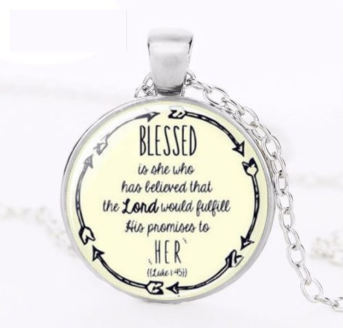 resell for 12.00 or more Blessed is she that believed that the Lord would fulfill His promise to her. Luke 1:45 20 inch silver tone chain. glass  pendant measure approx 1 inch Style #BBN020118g