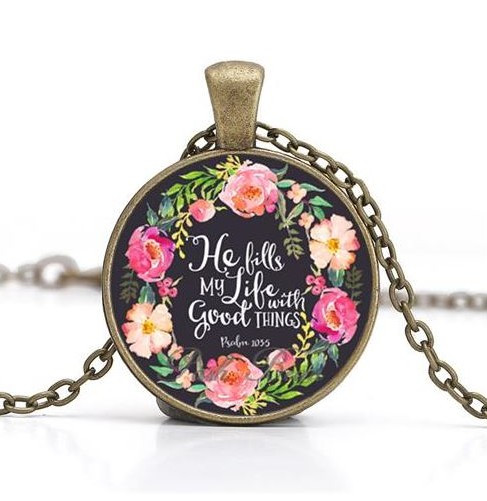 resell for 15.00 or more He Fills My Life With Good Things .Psalm 103:5 18 inch antiqued brass chain, Bible Verse Pendant. Style #HFML042618