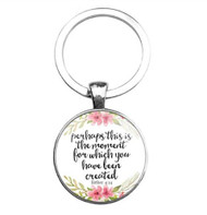 resell for 12.00 or more Key chain  Bible Verse / religious Esther 4:14 Perhaps this is the moment for which you have been created Style #BVKEST111618