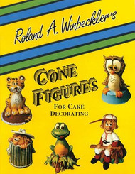 CONE FIGURES FOR CAKE DECORATING BY ROLAND WINBECKLER