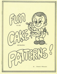 FUN CAKE PATTERNS FOR CAKE DECORATING BY ROLAND WINBECKLER
