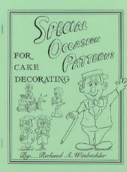 SPECIAL OCCASION PATTERNS FOR CAKE DECORATING BY ROLAND WINBECKLER