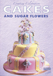 CREATNG CELEBRATION CAKES/SUGAR FLOWER