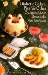 Diabetic Cakes, Pies, & Other Scumptious Desserts By Mary Jane Finsand--Discontinued--1 Only