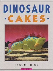 Dinosaur Cakes By Jacqui Hine--Discontinued