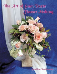 The Art of Gum Paste Flower Making Book By Geraldine Randlesome--Discontinued