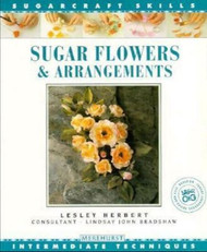 Sugar Flowers & Arrangements By Lesley Herbert --Discontinued