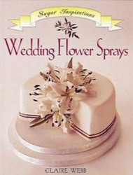 Wedding Flower Sprays Book By Claire Webb--Discontinued