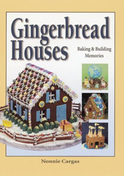 Gingerbread Houses Book By Nonnie Cargas--Discontinued