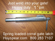 "Large Corral Gate Latch with 1"" Spring Loaded Pin"