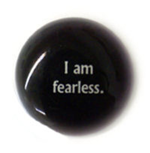 I am fearless.