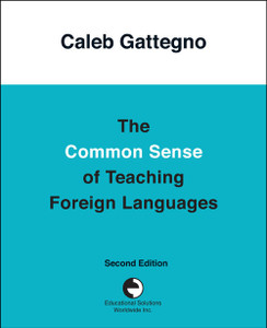 The Common Sense of Teaching Foreign Languages