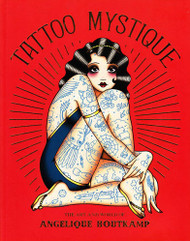 Tattoo Mystique: The Art and World of Angelique Houtkamp