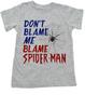 Don't blame me toddler shirt, Blame Spiderman toddler shirt, funny spiderman toddler t-shirt, I didn't do it kid shirt, cool spiderman kid tee, troublemaker toddler shirt, funny trouble maker toddler, Don't blame me blame spiderman, grey