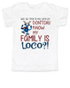 My family is crazy toddler shirt, My family is loco, who you tryin to mess with ese, Loco Family toddler shirt, crazy family holiday kid shirt, funny holiday toddler shirt, Loco reindeer, funny christmas toddler shirt, my family is nuts, cypress hill kid shirt
