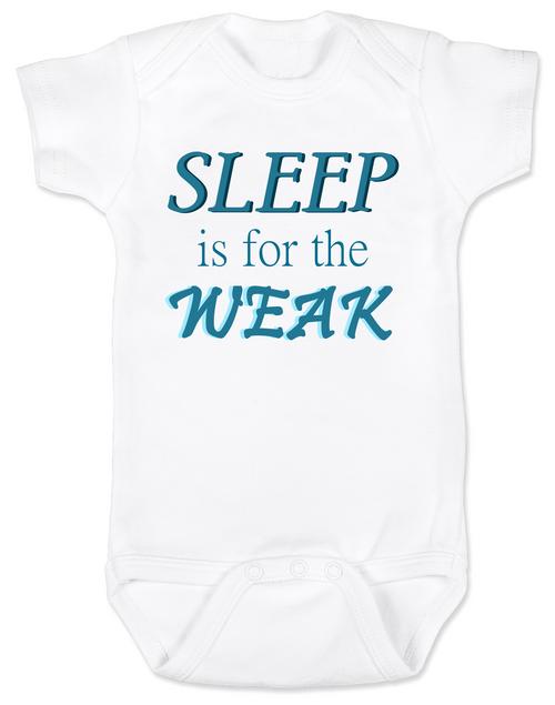 Sleep is for the weak baby onesie, sleep deprived new mom gift, funny new baby gift, Sleep is for the weak, new baby no sleep, baby won't sleep infant bodysuit