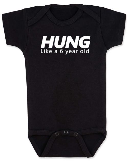 Hung like a 6 year old baby onesie, Hung baby onsie, big baby, offensive funny baby onesie, black