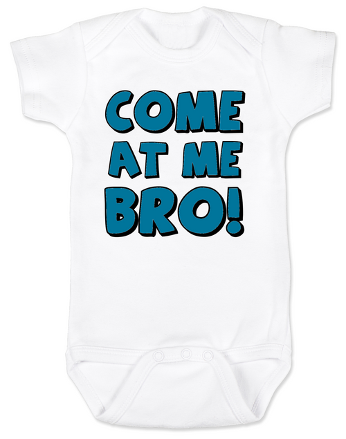 Come at me bro baby onesie, funny tough baby onesie, come at me bro