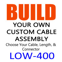LOW-400 Build Your Own Cable Assembly - Low Loss RF Coax Cable