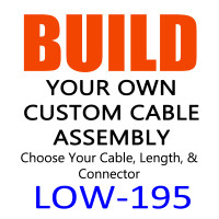 LOW-195 Build Your Own Cable Assembly - RG-58/LMR-195 Type Low Loss RF Coax Cable - LOW-195