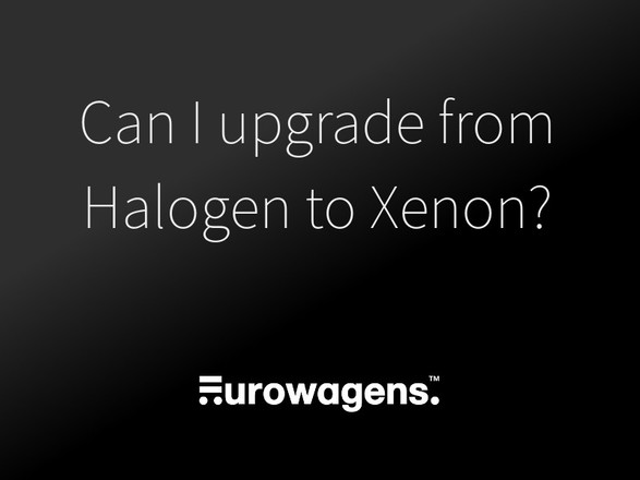 Can I upgrade my headlights from Halogen to Xenon?