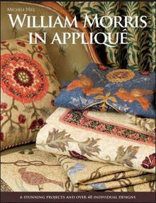 William Morris in Applique by Michele Hil