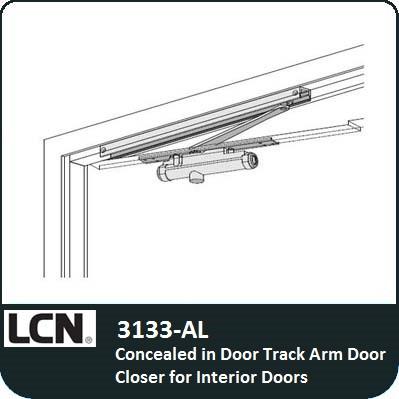 LCN 3133-AL - Concealed in DoorTrack Arm Door Closer for Interior doors  sc 1 st  Locks and Safes Online.com & LCN 3133-AL - Concealed in DoorTrack Arm Door Closer