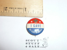 I Gave Celluloid Boy Scout Button, 1950's