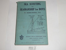 1936 Sea Scouting and Seamanship for Boys, By W Baden-Powell and revised by Sir Robert Baden-Powell, Near MINT