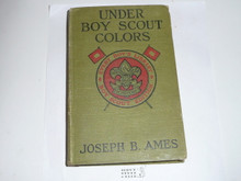 Under Boy Scout Colors, By Joseph B. Ames, 1917, Every Boy's Library Edition, Type Two Binding
