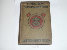 Tom Strong Washington's Scout, By Alfred Bishop Mason, 1913, Every Boy's Library Edition, Type Two Binding