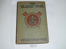 The Blazed Trail, By Stewart Edward White, 1913, Every Boy's Library Edition, Type Two Binding