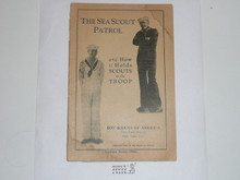The Sea Scout Patrol and How it Holds Scouts in the Troop, 1931 Printing, Boy Scout Service Library, No Cover Printing, Spine Worn