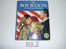 1984 The Boy Scouts An American Adventure, 75th Anniversary Commemorative, Signed by Ben Love and J.L. Tar, With Dust Jacket