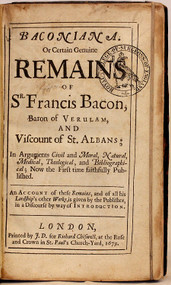 BACON, Francis, Viscount St Alban. Baconiana. Or certain genuine remains of Sr. Francis Bacon, Baron of Verulam... (FIRST EDITION - 1679)