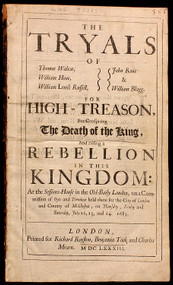 RYE HOUSE PLOT.  The Tryals of Thomas Walcot, William Hone, William Lord Russell, John Rous & William Blagg for high-treason for conspiring the death of the King, and raising a rebellion in this kingdom.... (1683)