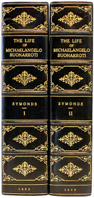 SYMONDS, John Addington. The life of Michelangelo Buonarroti, based on studies in the archives of the Buonarroti family at Florence. (FIRST EDITION - 2 VOLUMES - 1893)