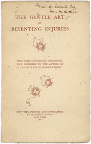 "KEPPEL, Frederick (James A. McNeill Whistler). The Gentle Art of Resenting Injuries, Being Some Unpublished Correspondence Addressed to the Author of ""The Gentle Art of Making Enemies"". (FIRST EDITION - PRESENTATION COPY - 1904)"