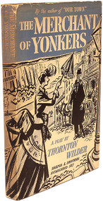 WILDER, Thornton. The Merchant of Yonkers. (FIRST EDITION - 1939)