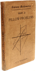 DODGSON, Charles Lutwidge (Lewis Carroll). Curiosa Mathematica. Part II, Pillow Problems Thought Out During Sleepless Nights. (FIRST EDITION - 1893)