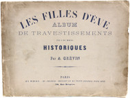 GREVIN, Alfred. Les Filles D'eve Album de Travestissements Plus ou Moins Historiques. (FIRST EDITION AND ONLY? EDITION - 1856)