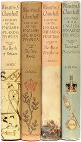 CHURCHILL, Winston. A History of The English-Speaking Peoples. (ALL FIRST LONDON EDITIONS - 4 VOLUMES - 1956-8)