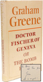 GREENE, Graham. Doctor Fischer of Geneva or The Bomb Party.  (FIRST EDITION PRESENTATION COPY - 1980)